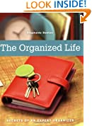 The Organized Life: Secrets of an Expert Organizer