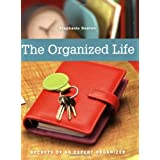 The Organized Life: Secrets of an Expert Organizerby Stephanie Denton
