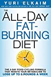 The All-Day Fat-Burning Diet: The 5-Day Food-Cycling Formula That Resets Your Metabolism To Lose Up…