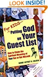 For Kids - Putting God on Your Guest List - 2nd Edition: How to Claim the Spiritual Meaning of Your Bar or Bat Mitzvah
