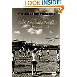 Memórias dos Pioneiros: Colégio Notre Dame de Campinas (1961 a 1964) (Portuguese Edition)