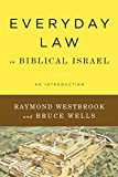 Everyday Law in Biblical Israel: An Introduction