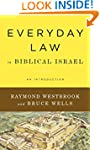 Everyday Law in Biblical Israel: An I...