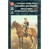 Episodios Nacionales Mexicanos, Segunda Parte: La Intervencion y El Imperio, VII (Historia)