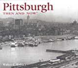 Pittsburgh Then and Now (Then & Now)