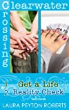 img - for Clearwater Crossing Series #1 & 2: Get a Life; Reality Check book / textbook / text book