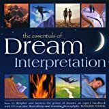 img - for The Essentials of Dream Interpretation: How to decipher and harness the power of dreams: an expert handbook with 170 evocative illustrations and stunning photographs book / textbook / text book