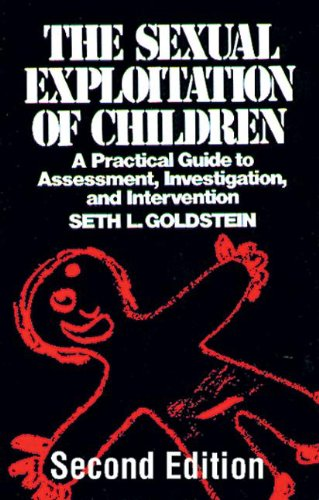 The Sexual Exploitation of Children: A Practical Guide to...