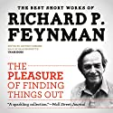 The Pleasure of Finding Things Out: The Best Short Works of Richard P. Feynman Audiobook by Richard P. Feynman Narrated by Sean Runnette