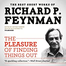 The Pleasure of Finding Things Out: The Best Short Works of Richard P. Feynman | Livre audio Auteur(s) : Richard P. Feynman Narrateur(s) : Sean Runnette