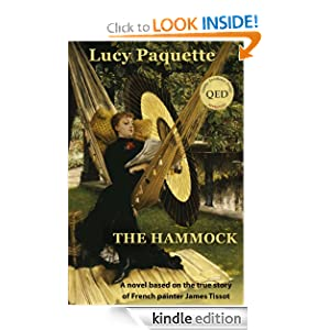 The Hammock: A novel based on the true story of French painter James Tissot: Lucy Paquette: Amazon.com: Kindle Store