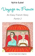 Voyage en France, an Easy French Story with English Glossary, part 2 (Easy French Reader Series for Beginners) (French Edition)