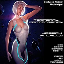 Temporal Contingency: Big Sigma Series, Book 4 Audiobook by Joseph R. Lallo Narrated by John Forbes