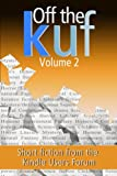 Off the KUF Volume 2: Short Fiction from the Kindle Users Forum