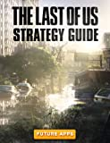 The Last of Us: Amazing Strategies and Secrets