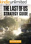The Last of Us: Amazing Strategies an...