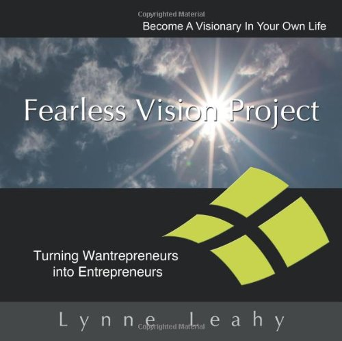 Fearless Vision Project: Spiritual Shortcuts To Success Workbook: Turning Wantrepreneurs Into Entrepreneurs front-375328