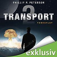 Todesflut (Transport 2) Hörbuch von Phillip P. Peterson Gesprochen von: Heiko Grauel