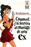echange, troc Brenda Janowitz - Comment j'ai survécu au mariage de mon ex