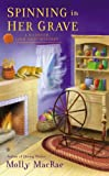 img - for Spinning in Her Grave: A Haunted Yarn Shop Mystery (Haunted Yarn Mystery) book / textbook / text book