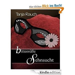"Buchcover Tanja Rauch - ""Bittersüße Sehnsucht"""