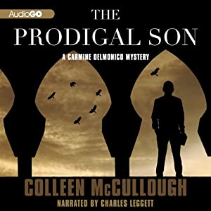 The Prodigal Son: A Carmine Delmonico Novel, Book 4 | [Colleen McCullough]