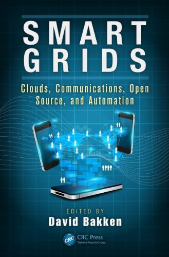Smart Grids: Clouds, Communications, Open Source, And Automation (Devices, Circuits, And Systems)