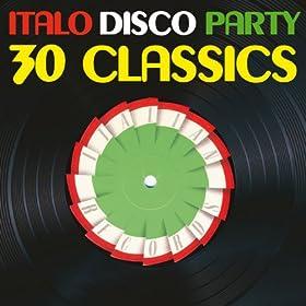 Italo Disco Party (30 Classics from Italian Records)