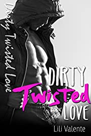 Dirty Twisted Love