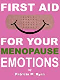 First Aid For Your Menopause Emotions