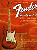 img - for The Story of the Fender Stratocaster: Curves, Contours & Body Horns book / textbook / text book