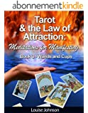 Tarot and the Law of Attraction:  Meditations for Manifesting (Tarot and the Law of Attraction: Meditations for M Book 3) (English Edition)