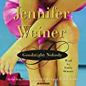 Goodnight Nobody (       UNABRIDGED) by Jennifer Weiner Narrated by Johanna Parker