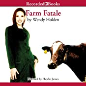 Farm Fatale: A Comedy of Country Manors | [Wendy Holden]