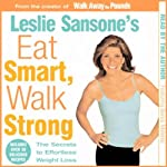 Eat Smart, Walk Strong: The Secrets to Effortless Weight Loss | Leslie Sansone
