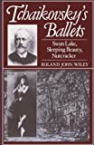 img - for Tchaikovsky's Ballets: Swan Lake, Sleeping Beauty, Nutcracker (Oxford Monographs on Music) book / textbook / text book
