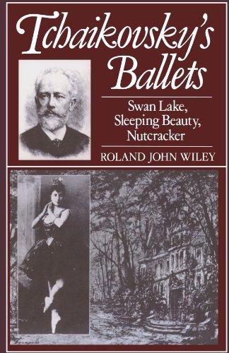 Tchaikovsky's Ballets: Swan Lake, Sleeping Beauty, Nutcracker (Clarendon Paperbacks)