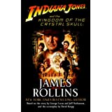 Indiana Jones and the Kingdom of the Crystal Skull (TM)by James Rollins