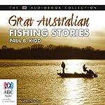 Great Australian Fishing Stories | Paul B. Kidd