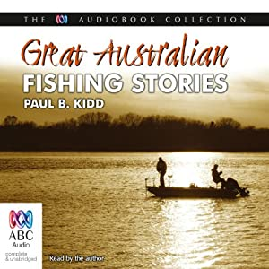 Great Australian Fishing Stories | [Paul B. Kidd]