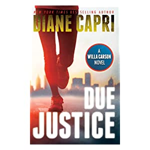 Due Justice: Judge Willa Carson Mystery (The Hunt For Justice Series Book 1)