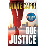Due Justice: Judge Willa Carson Mystery (The Hunt For Justice Series Book 1) ~ Diane Capri