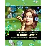 """Tr�ume Leben: Die Ver�nderungsfibelvon """"Ilja Grzeskowitz"""""""