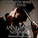 A Match Made in Texas: The Diamondback Ranch Series, Book 3 Audiobook by Anne Marie Novark Narrated by Erin Mallon