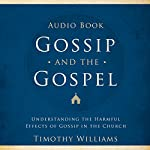 Gossip and the Gospel | Timothy Williams