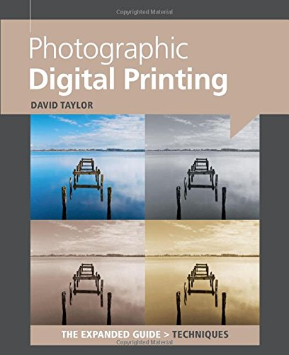 Photographic Digital Printing (Expanded Guides - Techniques)