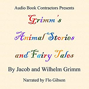 Grimm's Animal Stories and Fairy Tales - Selected Stories Audiobook