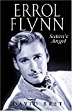 Errol Flynn: Satan's Angel