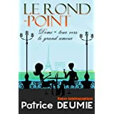 "LE ROND-POINT "" Demi-Tour Vers Le Grand Amour "" (Le ROND-POINT 1)par Patrice DEUMIE"