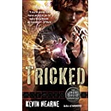 Tricked: The Iron Druid Chronicles, Book Four ~ Kevin Hearne